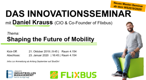 "Towards entry ""Invitation to our new ""Innovation Seminar"" with Daniel Krauss (CIO and Co-Founder of Flixbus)"""